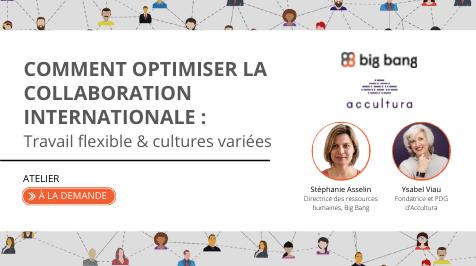 Atelier à la demande : Comment optimiser la collaboration internationale : Travail flexible et cultures variées